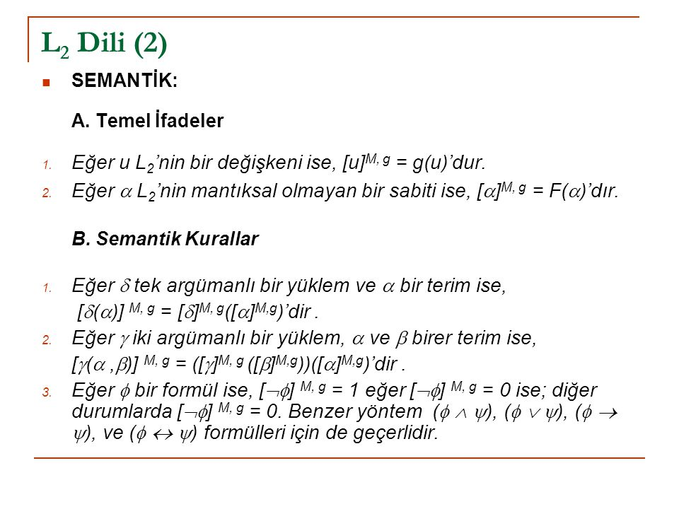 L2 Dili (2) Eğer u L2'nin bir değişkeni ise, [u]M, g = g(u)'dur.